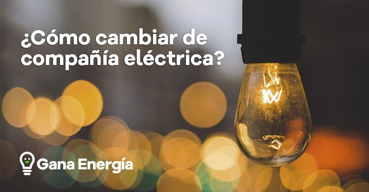 Cómo cambiar de compañía eléctrica