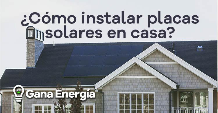 Cómo instalar placas solares en casa